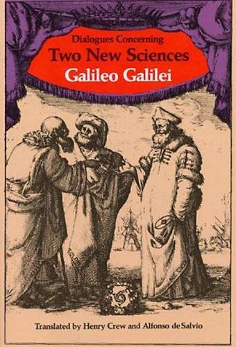 Dialogues Concerning Two New Sciences (Dover Books on Physics): Galilei, Galileo; Physics