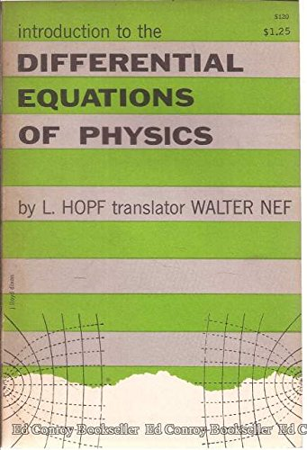 Introduction to the Differential Equations of Physics: Hopf, L.; Nef,
