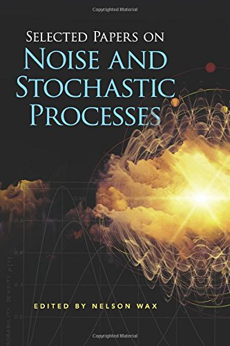 9780486602622: Selected Papers on Noise and Stochastic Processes (Dover Books on Engineering)