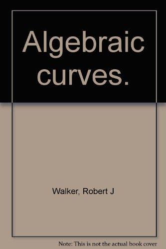 9780486603360: Algebraic Curves