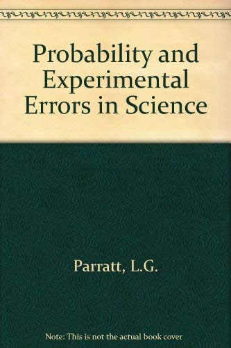 Probability and Experimental Errors in Science: Parratt, L.G.