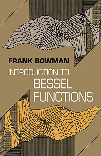 Introduction to Bessel Functions (Dover Books on: Bowman, Frank