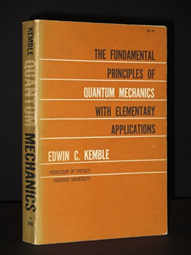 Fundamental Principles of Quantum Mechanics with Elementary: Kemble, Edwin C.