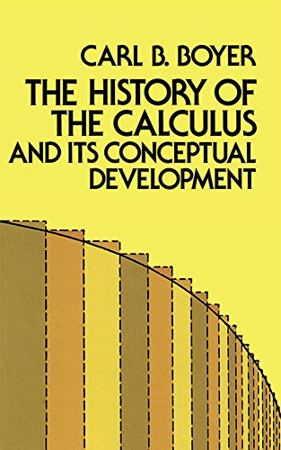 History of the Calculus & Its Conceptual: Carl B Boyer