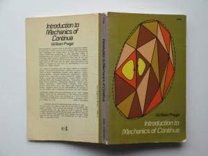 Introduction To Mechanics Of Continua: Prager, William