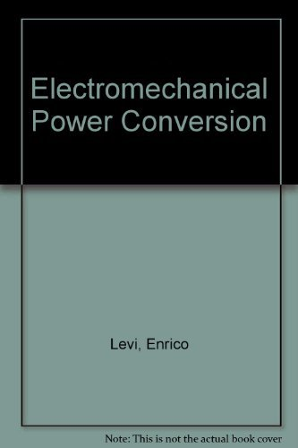Electromechanical Power Conversion: Levi, Enrico; Panzer, Marvin
