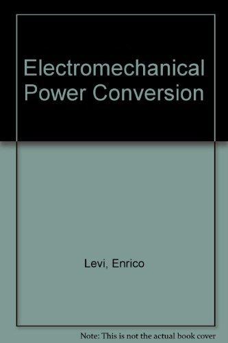 Electromechanical Power Conversion: Levi, Enrico, Panzer, Marvin