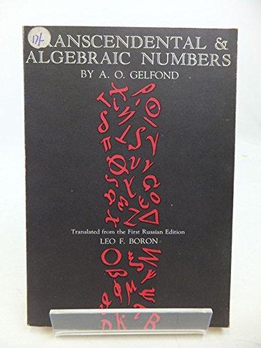 Transcendental and Algebraic Numbers: Gelfond, A. O.
