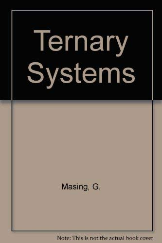 Ternary Systems; Introduction to the Theory of: Masing, G.
