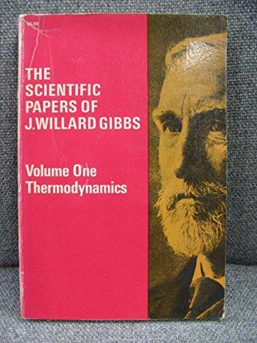 The Scientific Papers of J.Willard Gibbs, Vol.: Gibbs, J. Willard