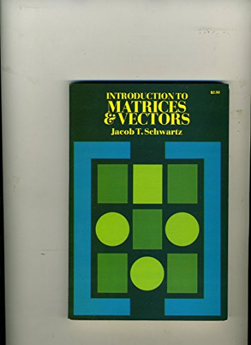 Introduction to Matrices and Vectors: Schwartz, Jacob T.