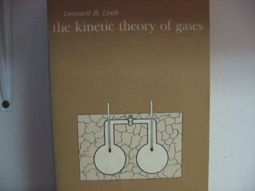 9780486609423: The Kinetic Theory of Gases: Being a Text and Reference Book etc.