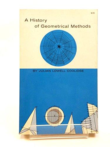 History of Geometrical Methods: Coolidge, Julian Lowell
