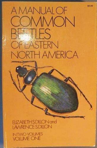 A Manual of Common Beetles of Eastern: Elizabeth Dillon; Lawrence