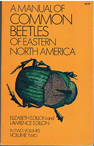 A Manual of Common Beetles of Eastern North America: Vol. 2: Dillon, Elizabeth S.