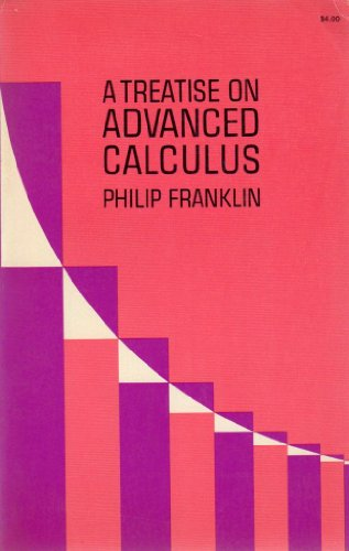 Treatise on Advanced Calculus: Franklin, Philip
