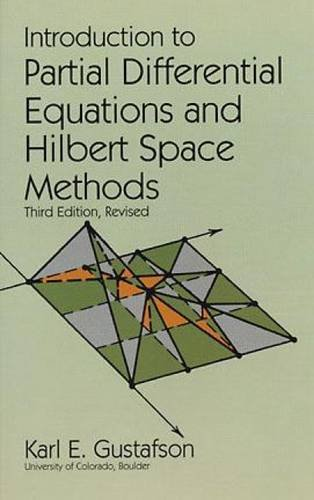 9780486612713: Introduction to Partial Differential Equations and Hilbert Space Methods