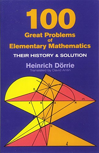 9780486613482: One Hundred Great Problems of Elementary Mathematics: Their History and Solution (Dover Books on Mathematics)