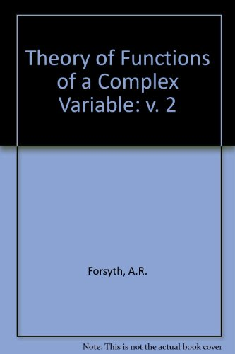 Theory of Functions of a Complex Variable: v. 2: A.R. Forsyth