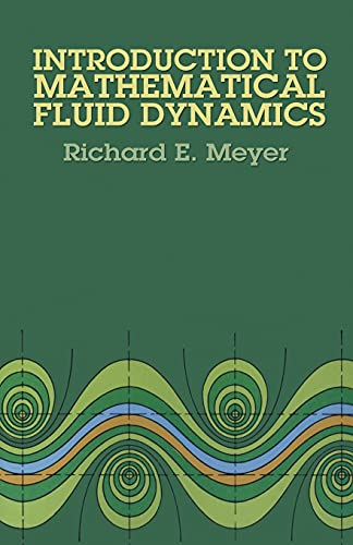 Introduction to Mathematical Fluid Dynamics (Dover Books: Meyer, Richard E.;