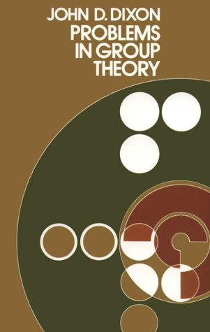 Problems in group theory: Dixon, John D.
