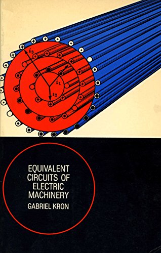 EQUIVALENT CIRCUITS OF ELECTRIC MACHINERY.: Kron Gabriel
