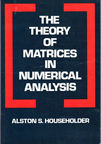 9780486617817: The Theory of Matrices in Numerical Analysis