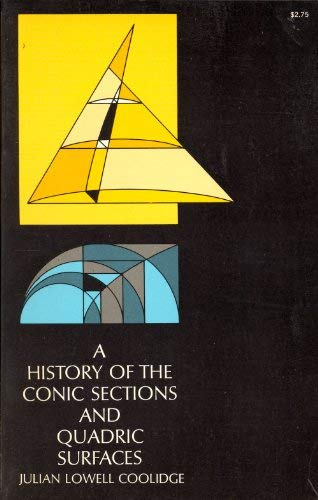 A History of The Conic Sections and: Julian Lowell Coolidge