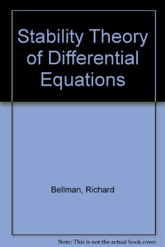 Stability Theory of Differential Equations: Bellman, Richard