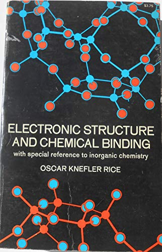 ELECTRONIC STRUCTURE AND CHEMICAL BINDING with Specia Reference to Inorganic Chemistry