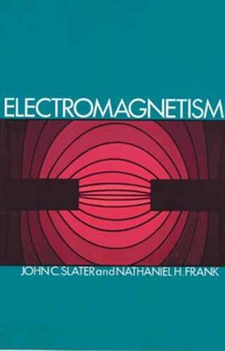 Electromagnetism: John C. Slater; Nathaniel H. Frank