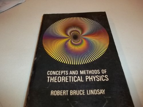 Concepts and Methods of Theoretical Physics: Robert Bruce Lindsay