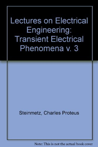 9780486625164: Lectures on Electrical Engineering, In Three Volumes; Vol. 3: Transient Electrical Phenomena