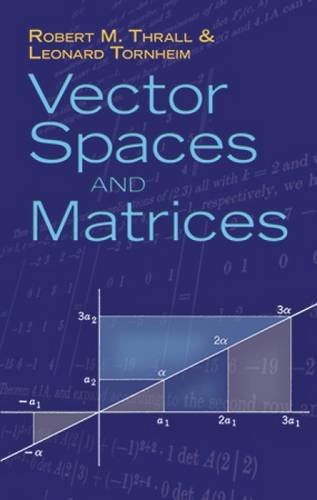Vector Spaces and Matrices (Paperback): Robert Thrall, L.