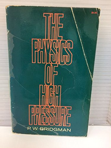 Physics of High Pressure: Bridgman, P.W.