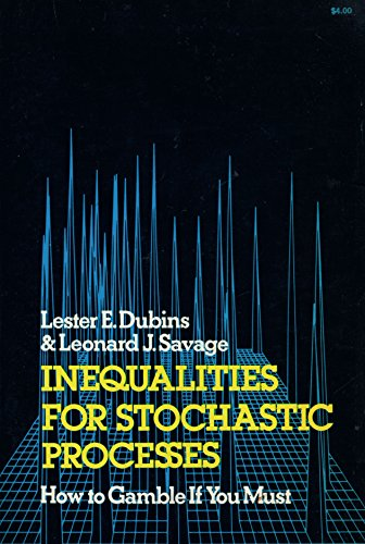 9780486632834: Inequalities for Stochastic Processes: How to Gamble If You Must