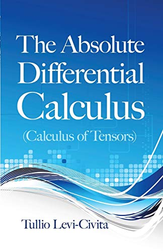 9780486634012: The Absolute Differential Calculus (Calculus of Tensors) (Dover Books on Mathematics)
