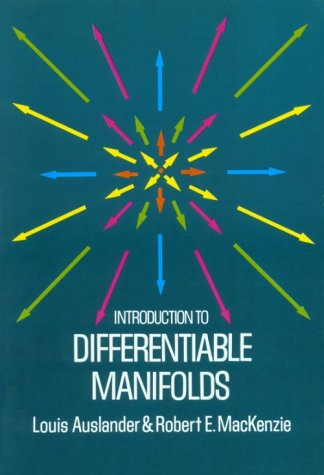 Introduction to Differentiable Manifolds: Auslander, Louis, MacKenzie,