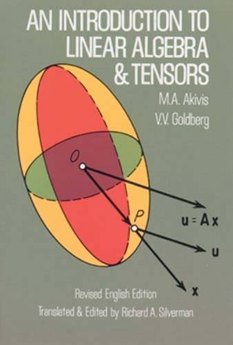 An Introduction to Linear Algebra and Tensors: M. A. Akivis,