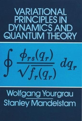9780486637730: Variational Principles in Dynamics and Quantum Theory (Dover Books on Physics)