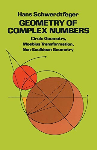 9780486638300: Geometry of Complex Numbers: Circle Geometry, Moebius Transformation, Non-Euclidean Geometry (Dover Books on Mathematics)