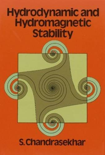 Hydrodynamic and Hydromagnetic Stability (International Series of Monographs on Physics) (048664071X) by S. Chandrasekhar; Physics