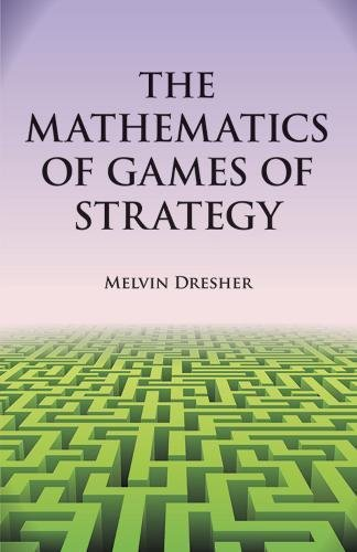 9780486642161: The Mathematics of Games of Strategy: Theory and Applications (Dover Books on Mathematics)
