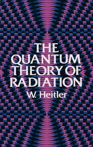 9780486645582: The Quantum Theory of Radiation: Third Edition (Dover Books on Physics)