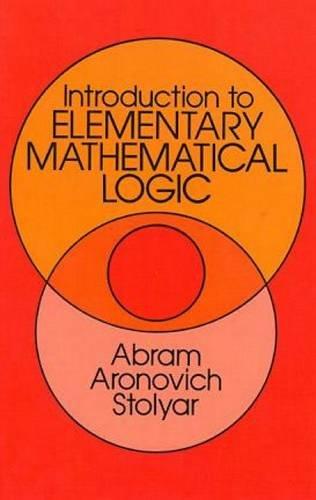 9780486645612: Introduction to Elementary Mathematical Logic (Dover Books on Mathematics)