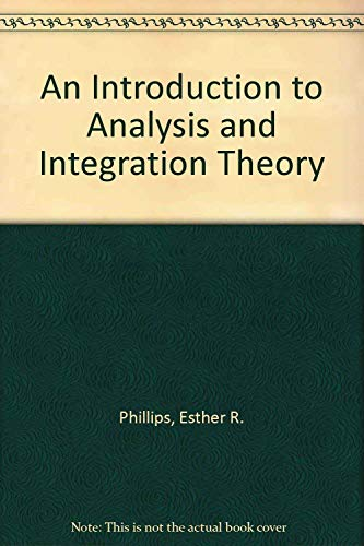 9780486647470: An Introduction to Analysis and Integration Theory