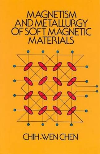 9780486649979: Magnetism and Metallurgy of Soft Magnetic Materials (Dover Books on Physics)