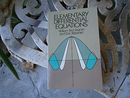 Elementary Differential Equations: William Ted Martin, Eric Reissner