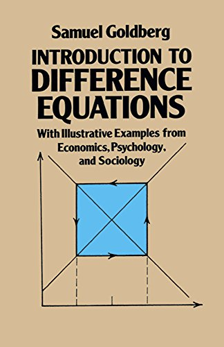 Introduction to Difference Equations : With Illustrative: Samuel Goldberg