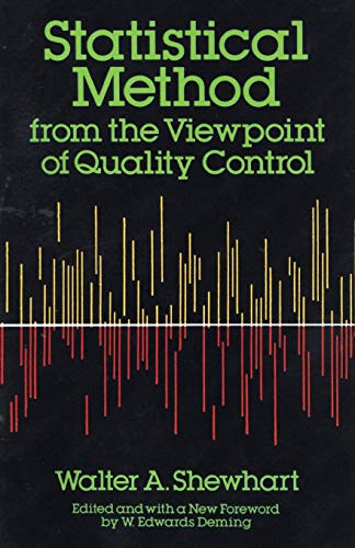 Statistical Method from the Viewpoint of Quality: Walter A. Shewhart
